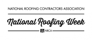 National Roofing Week Chase Construction North West Inc.