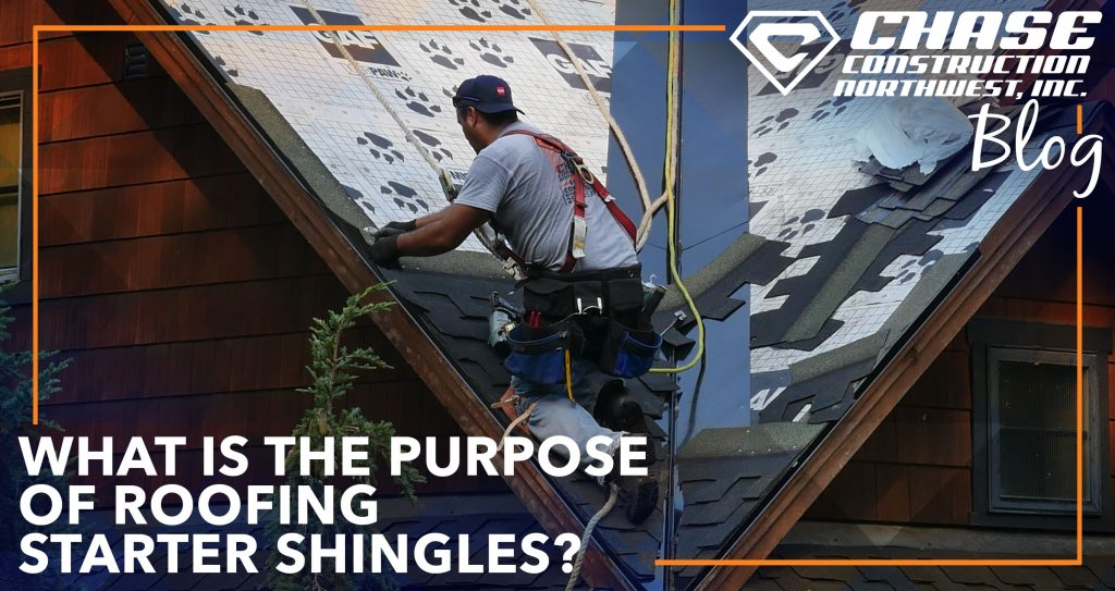 What Is The Purpose Of Roofing Starter Shingles? - Chase