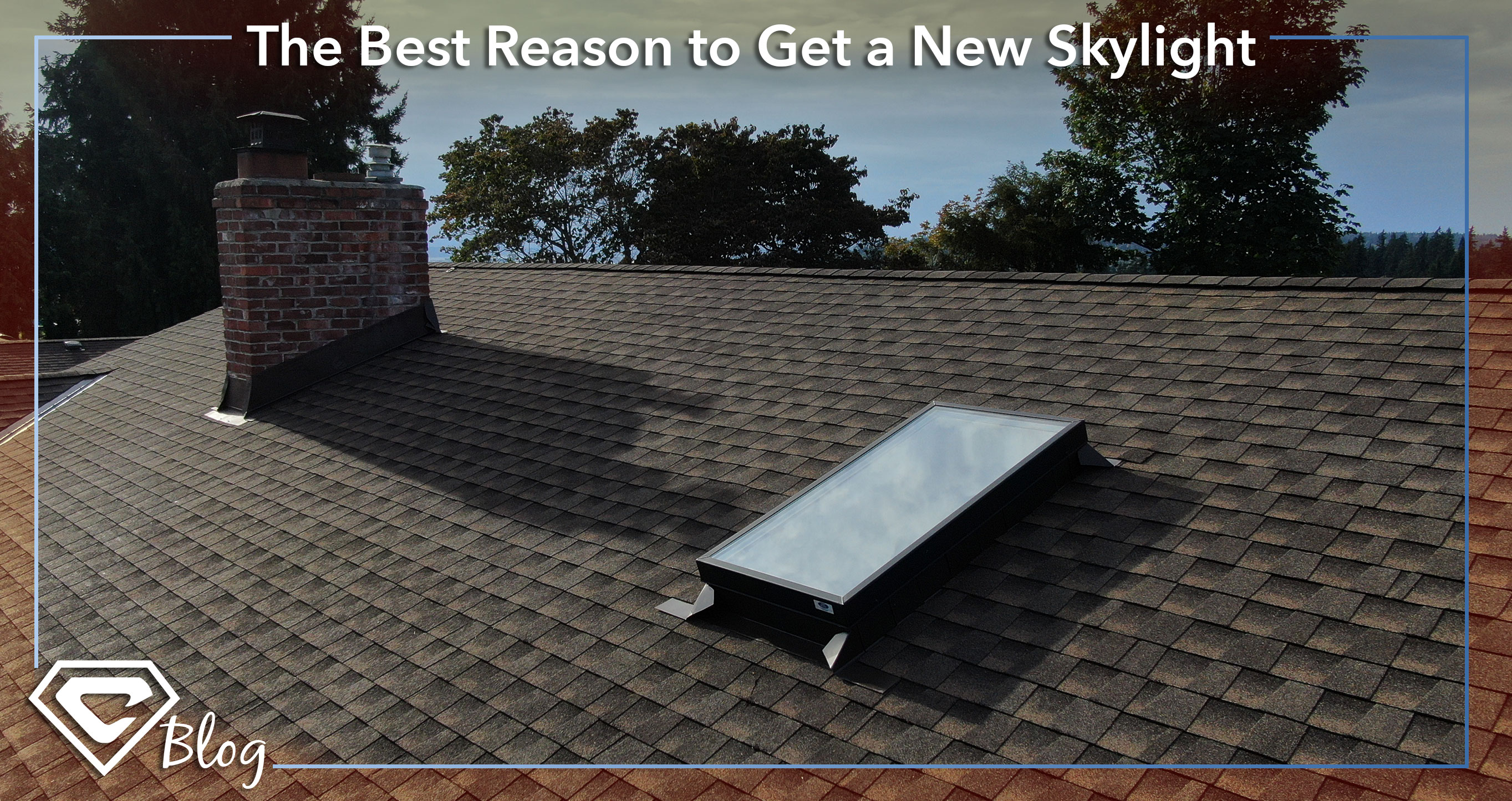 roofing blog – The Best Reason to Get a New Skylight